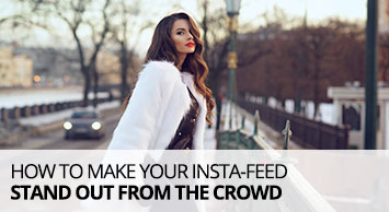 How to make your insta-feed stand out from the crowd