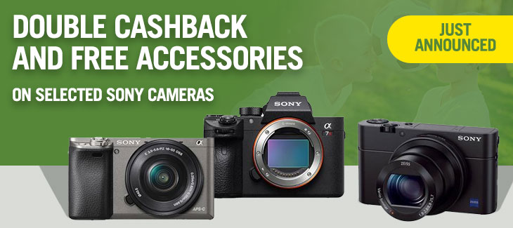 Double cashback and FREE accessories on selected Sony cameras